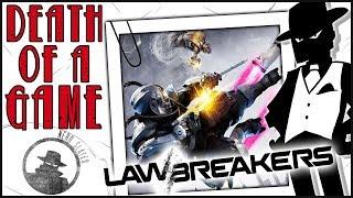 Death of a Game: LawBreakers