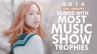 download lagu 2016 K-pop Songs With Most Music Show Trophies Girl gratis