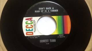 Watch Ernest Tubb Dont Back A Man Up In A Corner video