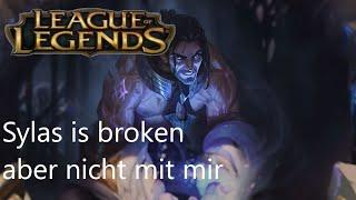 Sylas is broken aber nicht mit mir😂 /LOL German Deutsch Gameplay