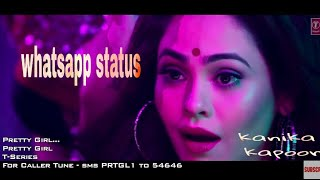 Pretty Girl Song New Whatsapp status 2018 Kanika Kapoor, Ikka