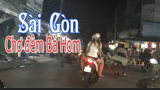Cuộc Sống Mưu Sinh Ở Chợ Đêm Bà Hom Sài Gòn