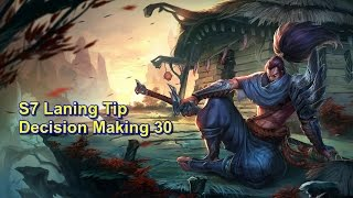 S7 Laning Tips - Decision Making 30 | League of Legends
