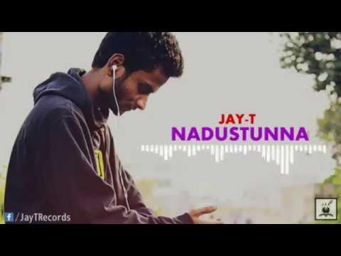 Jay-T - Nadustunna | Telugu Rap | 2016