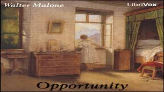 Opportunity   Walter Malone   Multi-version (Weekly and Fortnightly poetry), Poetry   Sound Book