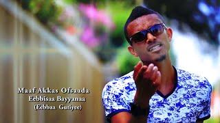 Ebbisa Beyene - Maa Akkas Ofsaada **NEW**2015 (Oromo Music) by RAYA Studio