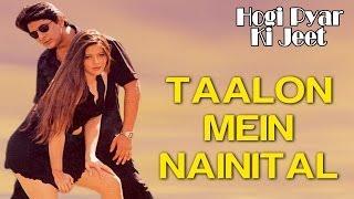 Taalon Mein Nainital - Hogi Pyar Ki Jeet   Arshad Warsi & Mayuri Kango   Sonu Nigam & Alka Yagnik