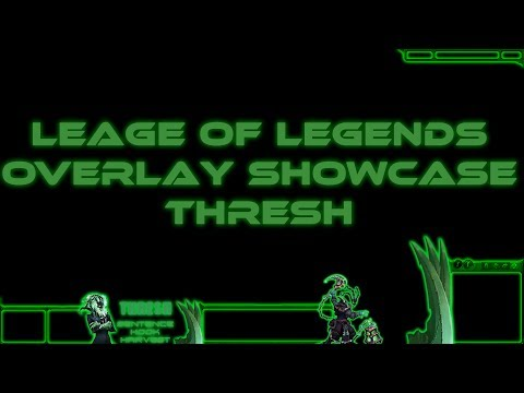 League Of Legends Overlay Showcase - Thresh