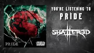 SHATTERED - Pride (lyric video)