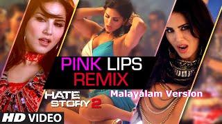 Pink Lips - Remix (Malayalam Version) Full Video | Sunny Leone | Khushbu Jain | Saket