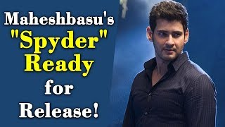 "Maheshbabu's ""Spyder"" Ready for Release!"