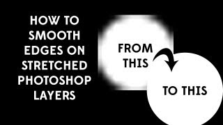 How to Smooth Edges on Stretched Photoshop Layer