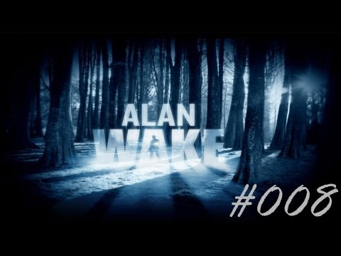 Let's Play Alan Wake [FULL-HD/Deutsch] #008 - [Passende Überschrift]