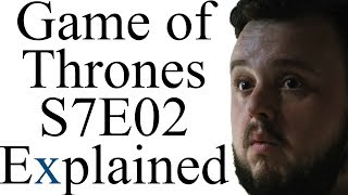 Game of Thrones S7E02 Explained