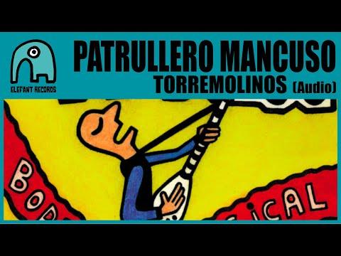 PATRULLERO MANCUSO - Torremolinos [Audio]