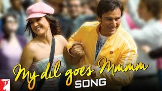 My Dil Goes Mmmm Full video Song Salaam Namaste