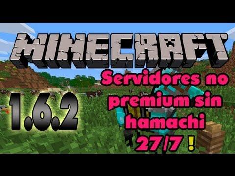 Servidores de minecraft 1.6.2 no premium sin hamachi