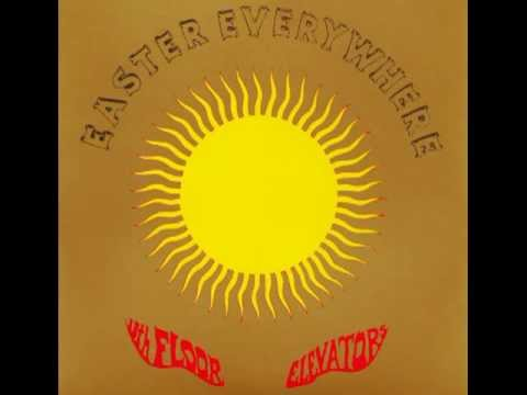 13th Floor Elevators - I Had To Tell You