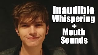 (ASMR) Very Mouth Soundsy Inaudible Whispering (or Unintelligible Obviously)