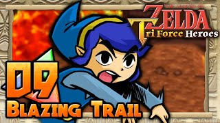 The Legend of Zelda: Tri Force Heroes - Part 9 - Blazing Trail