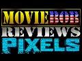 MovieBob Reviews: PIXELS (2015)