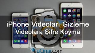 iPhone Videoları Gizleme & Şifreleme 2016