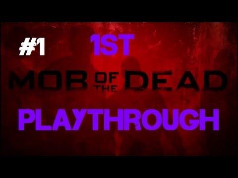Mob of the Dead - Our First Co-op Playthrough! (Part 1)
