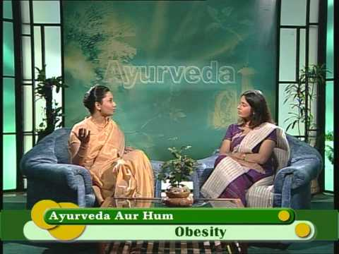 Ayurveda Aur Hum - How to Lose Weight - Right Diet - Ayurveda