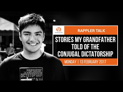 Rappler Talk: Stories my grandfather told of the conjugal dictatorship