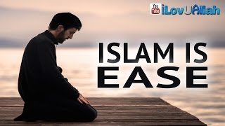 Islam Is Ease  | Powerful Reminder