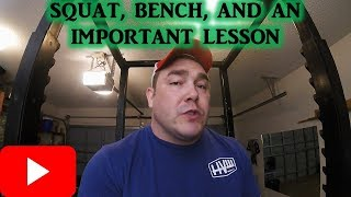 Squat, Bench, and A Good Lesson