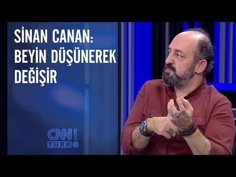 Sinan Canan: Beyin düşünerek değişir