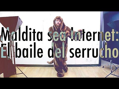 Maldita sea, Internet: Baile del serrucho
