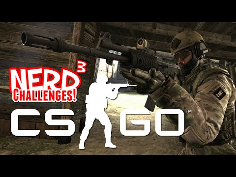 Nerd³ Challenges! Do Esports! -- Counter-Strike: Global Offensive