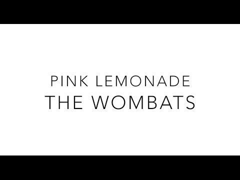 The Wombats - Pink Lemonade