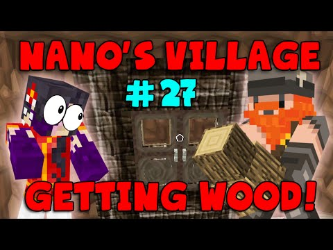 Minecraft - Nano's Village #27 - Getting Wood (yogscast Complete Mod Pack) video