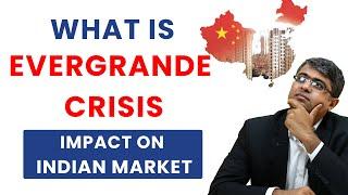 What is Evergrande crises? Impact on Indian Market  Parimal Ade