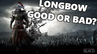 Conqueror's Blade - Longbow The Most Controversial Weapon?