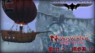 ➥ Neverwinter: The Heart of Fire - MOD 15 - Part 2