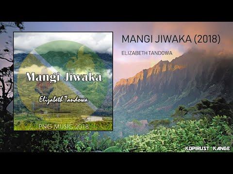Mangi Jiwaka - Elizabeth Tandoa