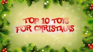Top Ten Toys For Christmas 2018