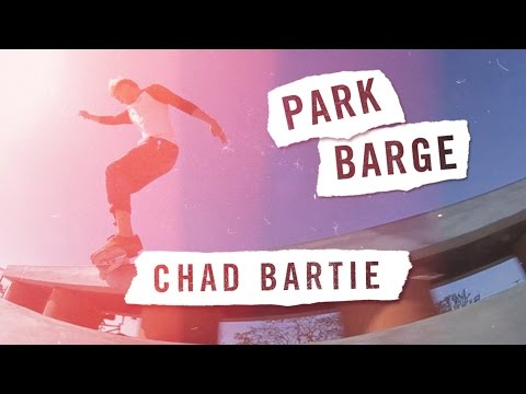 Park Barge: Chad Bartie