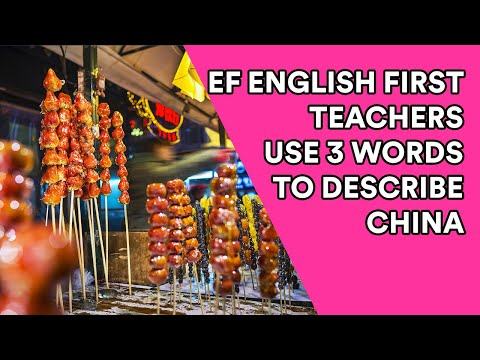 EF English First Teachers Describe China in Three Words
