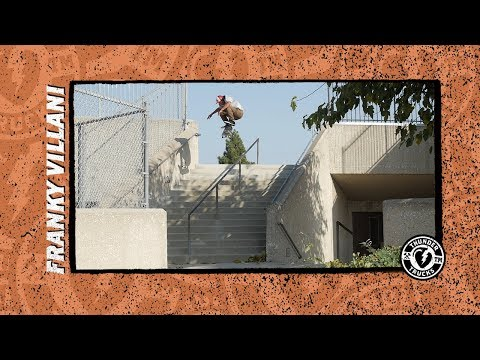 Thunder Trucks presents : Franky Villani