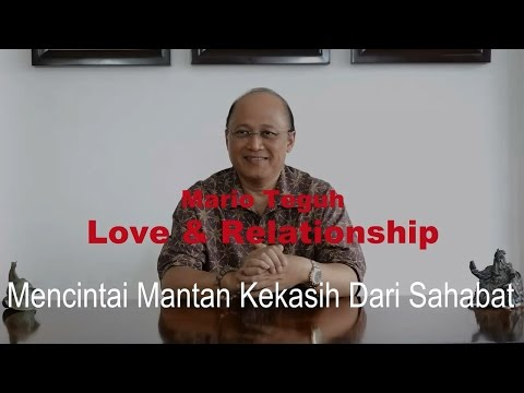 Mencintai Mantan Kekasih Dari Sahabat - Mario Teguh Love & Relationship