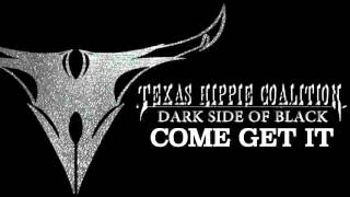 TEXAS HIPPIE COALITION - Come Get It (audio)