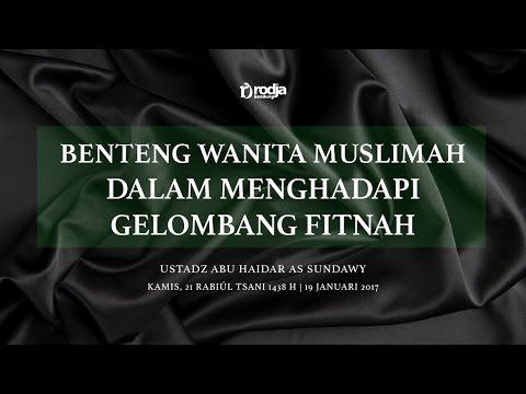Benteng Wanita Muslimah Dalam Menghadapi Gelombang Fitnah #3 | Ustadz Abu Haidar As Sundawy