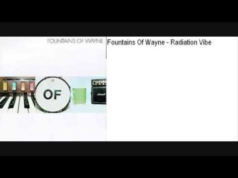 Fountains Of Wayne - Radiation Vibe
