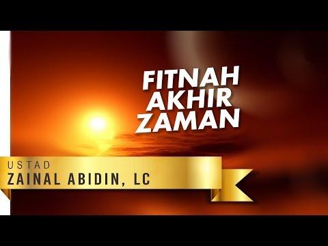 Kajian Umum: Fitnah Akhir Zaman_Ustad Zainal Abidin,Lc