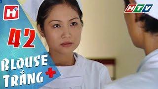 Blouse Trắng - Tập 42 | HTV Phim Tình Cảm Việt Nam Hay Nhất 2018